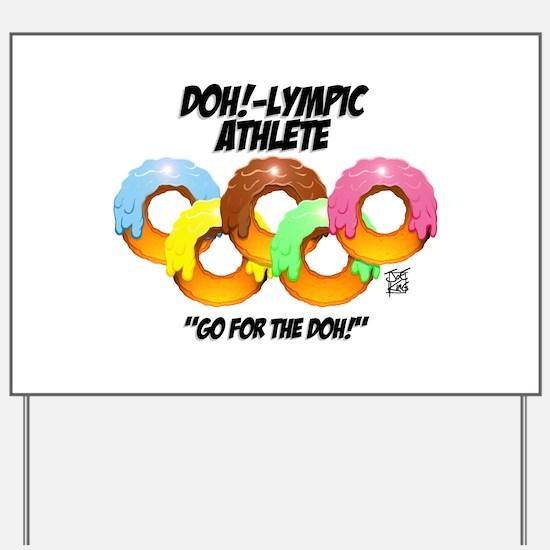 """DOH!-LYMPIC ATHLETE"" Yard Sign"