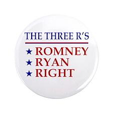 "Three R's Romney Ryan Right 3.5"" Button"
