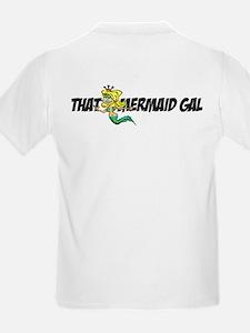 """""""THAT MERMAID GAL"""" T-Shirt"""