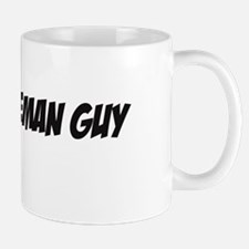 """""""THAT FIREMAN GUY/GAL"""" Mug"""