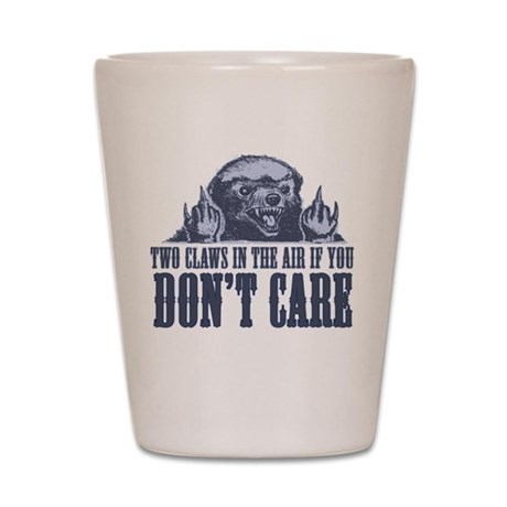 TwoClawsintheAirDontCare2.png Shot Glass