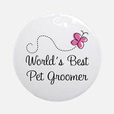 Pet Groomer (Worlds Best) Ornament (Round)