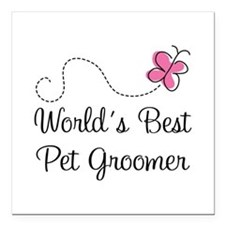"Pet Groomer (Worlds Best) Square Car Magnet 3"" x 3"