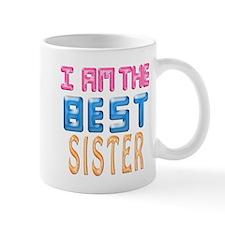 I AM THE BEST SISTER Mug