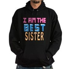 I AM THE BEST SISTER Hoodie