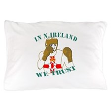 In N.Ireland boxing we trust Pillow Case