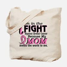 In Fight Because My Breast Cancer Tote Bag