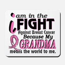 In Fight Because My Breast Cancer Mousepad