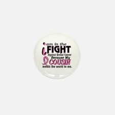 In Fight Because My Breast Cancer Mini Button (10