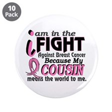 """In Fight Because My Breast Cancer 3.5"""" Button (10"""