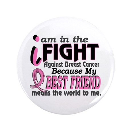 """In Fight Because My Breast Cancer 3.5"""" Button (100"""