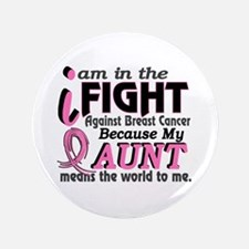 "In Fight Because My Breast Cancer 3.5"" Button"