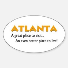 Atlanta...great place to live Oval Decal
