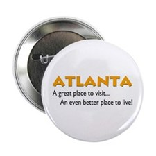 "Atlanta...great place to live 2.25"" Button (100 pa"