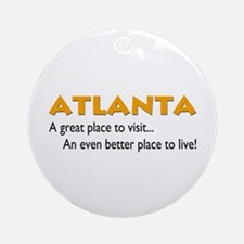 Atlanta...great place to live Ornament (Round)