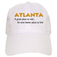 Atlanta...great place to live Baseball Baseball Cap