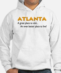 Atlanta...great place to live Hoodie