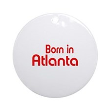 Born in Atlanta Ornament (Round)