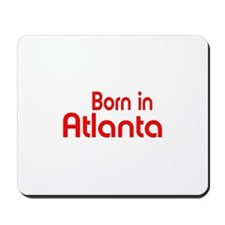 Born in Atlanta Mousepad