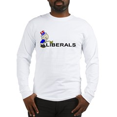 Piss On Liberals (anti-libera Long Sleeve T-Shirt