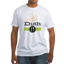 Let's Dish Fitted T-Shirt