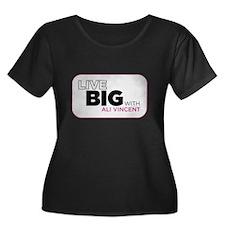 Live Big with Ali Vincent Plus Size T-Shirt