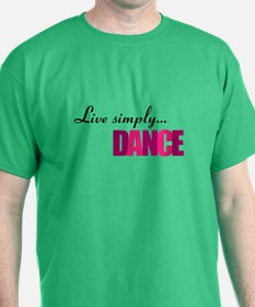 Live Simply... DANCE T-Shirt