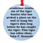 kennedy quote Round Ornament