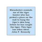 kennedy quote Square Sticker 3