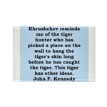kennedy quote Rectangle Magnet