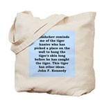 kennedy quote Tote Bag
