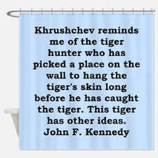 kennedy quote Shower Curtain