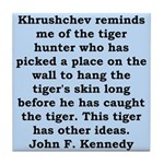 kennedy quote Tile Coaster