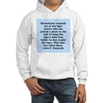kennedy quote Hooded Sweatshirt