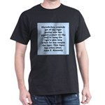 kennedy quote Dark T-Shirt
