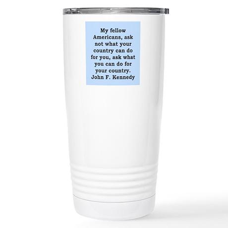 john f kennedy quote Stainless Steel Travel Mug