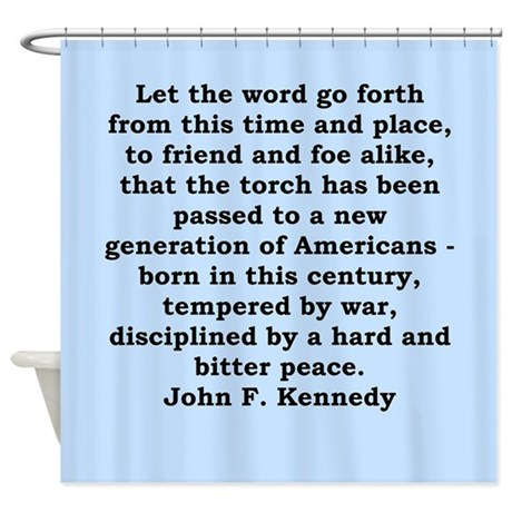 john f kennedy quote Shower Curtain