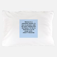 john f kennedy quote Pillow Case