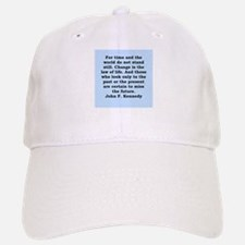 john f kennedy quote Baseball Baseball Cap