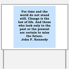 john f kennedy quote Yard Sign