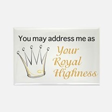 Your Royal Highness Rectangle Magnet