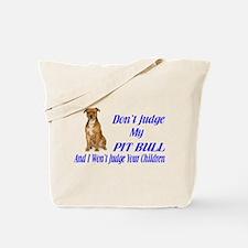 PITBULL JUDGEMENT Tote Bag