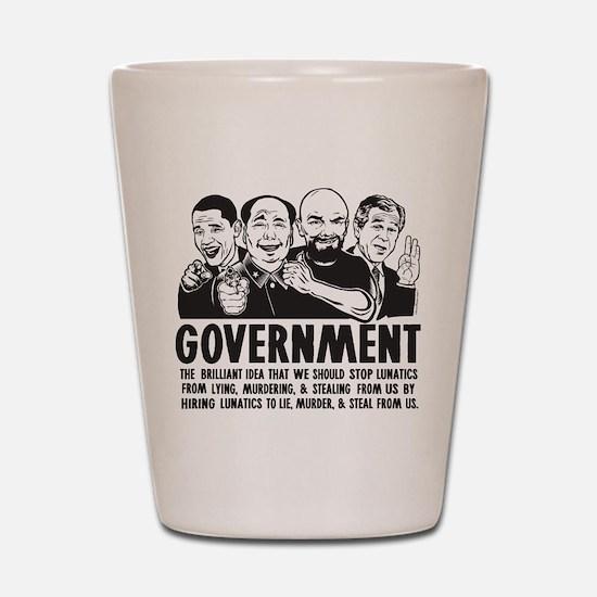 Government Lunatics Shot Glass