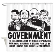Government Lunatics Shower Curtain