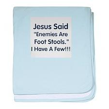 Jesus said enemies are foot stolls baby blanket