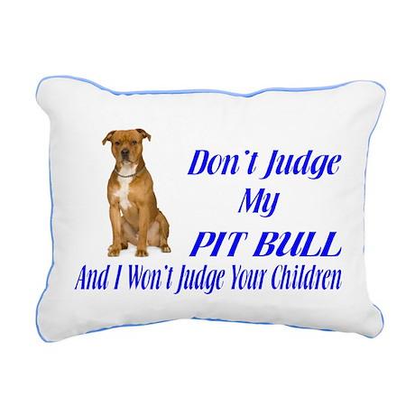 PITBULL JUDGEMENT Rectangular Canvas Pillow