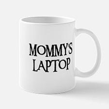 MOMMY'S LAPTOP Mug