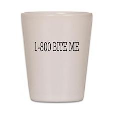 1-800 Bite Me Shot Glass