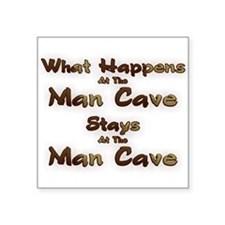 What Happens At The Man Cave Square Sticker 3&quot