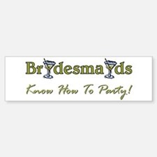 BRIDESMAIDS Bumper Bumper Sticker